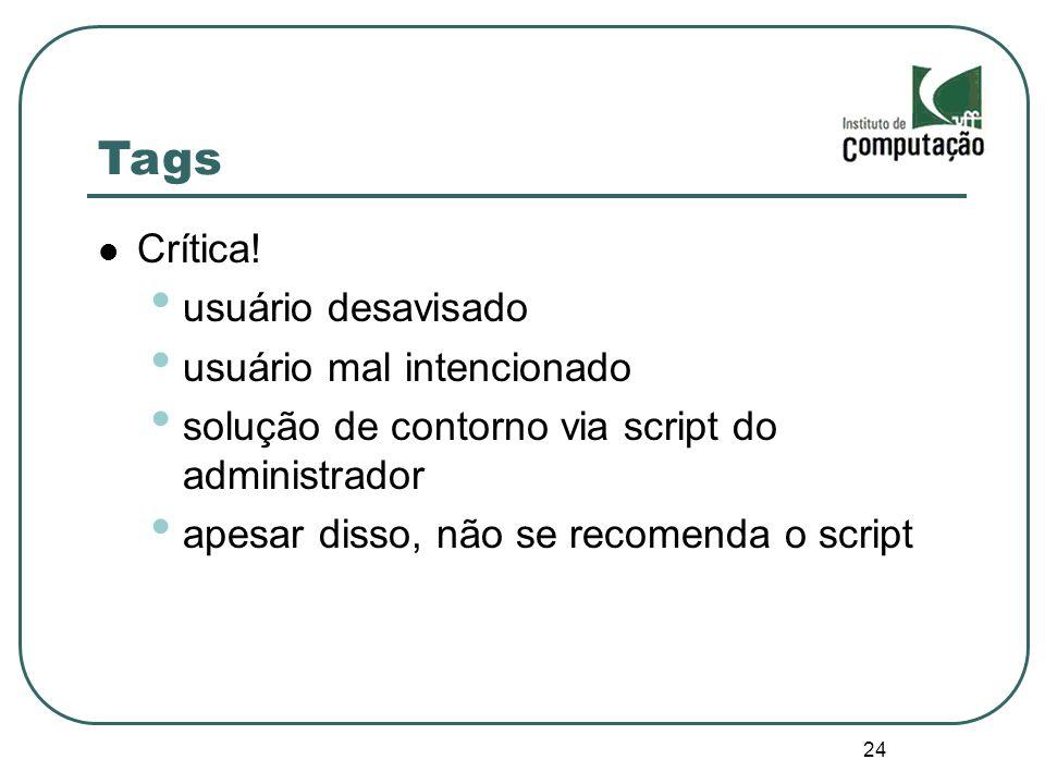 Tags Crítica! usuário desavisado usuário mal intencionado