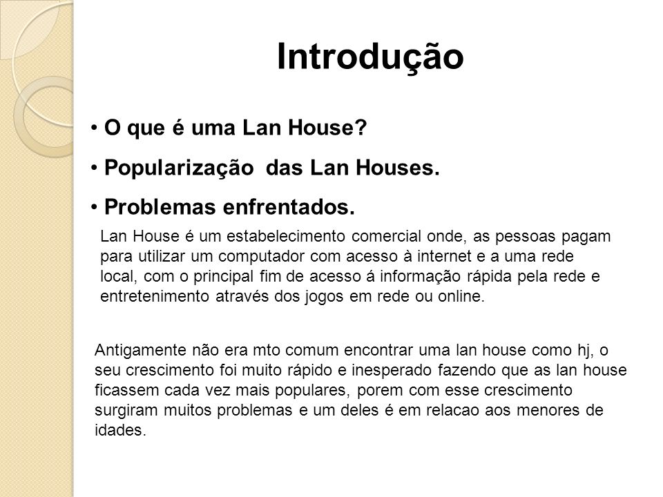 Introdução O que é uma Lan House Popularização das Lan Houses.