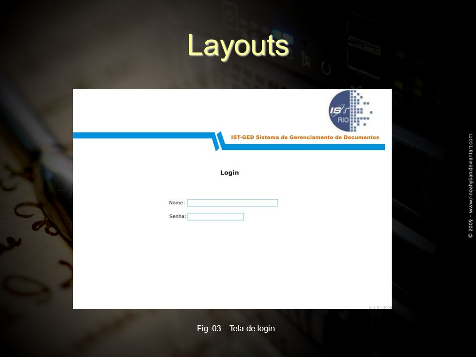 Layouts Fig. 03 – Tela de login