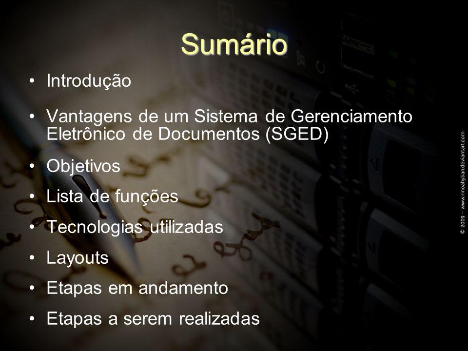 Sumário Introdução. Vantagens de um Sistema de Gerenciamento Eletrônico de Documentos (SGED) Objetivos.