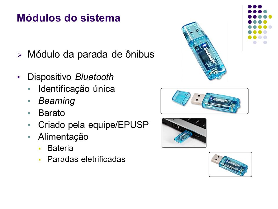 Módulos do sistema Módulo da parada de ônibus Dispositivo Bluetooth