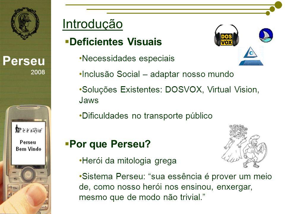 Introdução Perseu 2008 Deficientes Visuais Por que Perseu