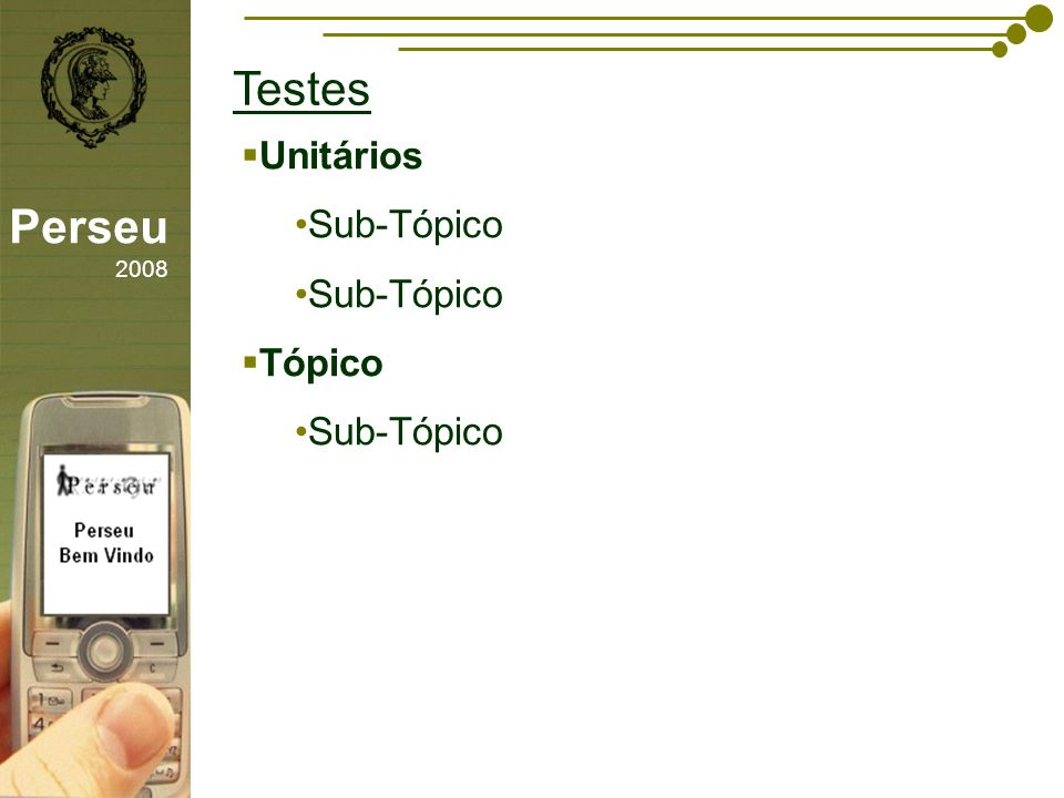 Testes sfsdffsdf Unitários Sub-Tópico Tópico Perseu 2008