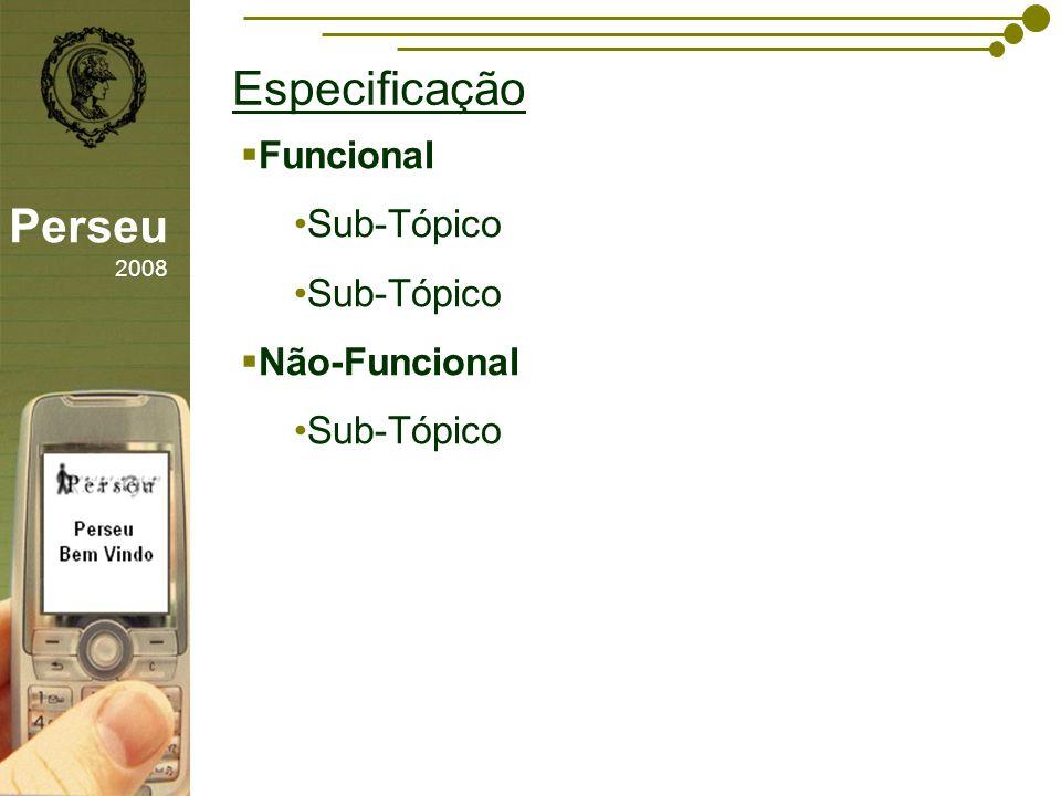 Especificação sfsdffsdf Funcional Sub-Tópico Não-Funcional Perseu 2008