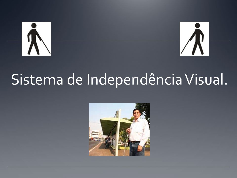 Sistema de Independência Visual.