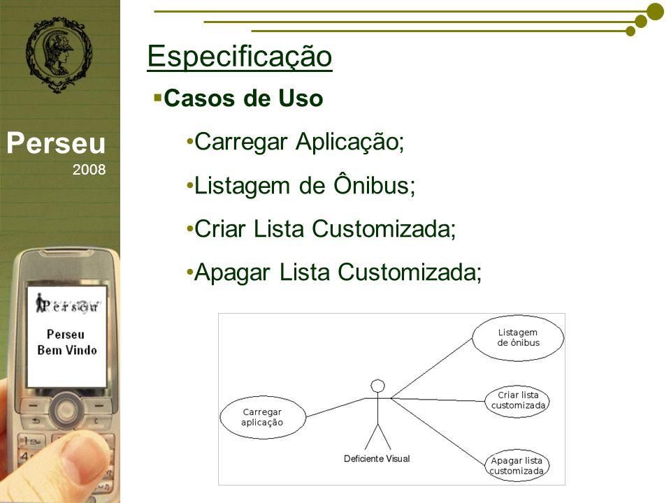 Especificação Perseu 2008 Casos de Uso Carregar Aplicação;