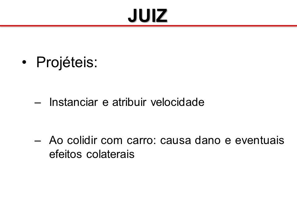 JUIZ Projéteis: Instanciar e atribuir velocidade