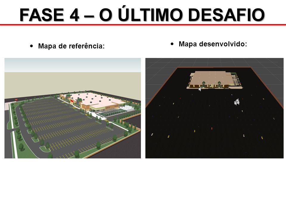 FASE 4 – O ÚLTIMO DESAFIO Mapa desenvolvido: Mapa de referência: