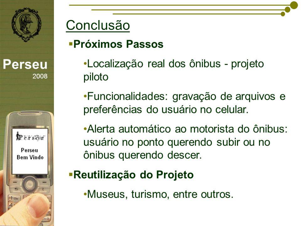 Conclusão Perseu 2008 Próximos Passos