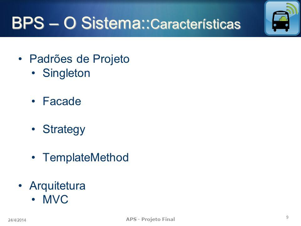 BPS – O Sistema::Características