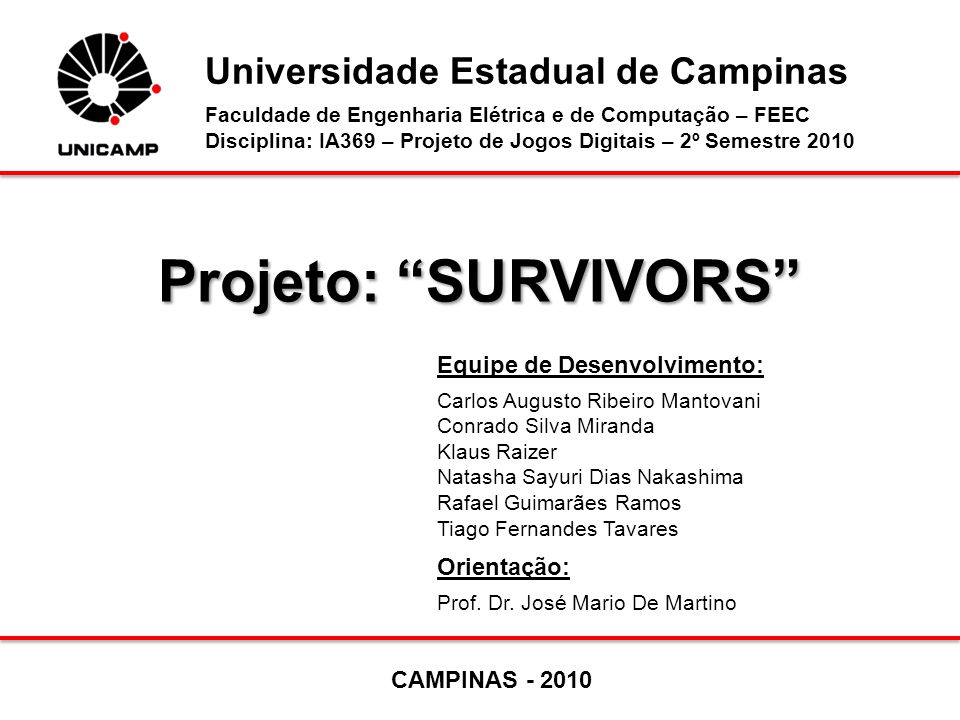 Projeto: SURVIVORS Universidade Estadual de Campinas