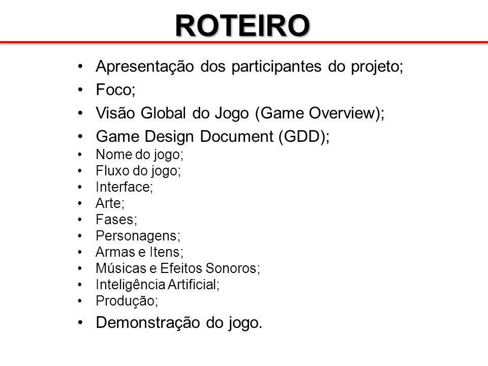 ROTEIRO Apresentação dos participantes do projeto; Foco;