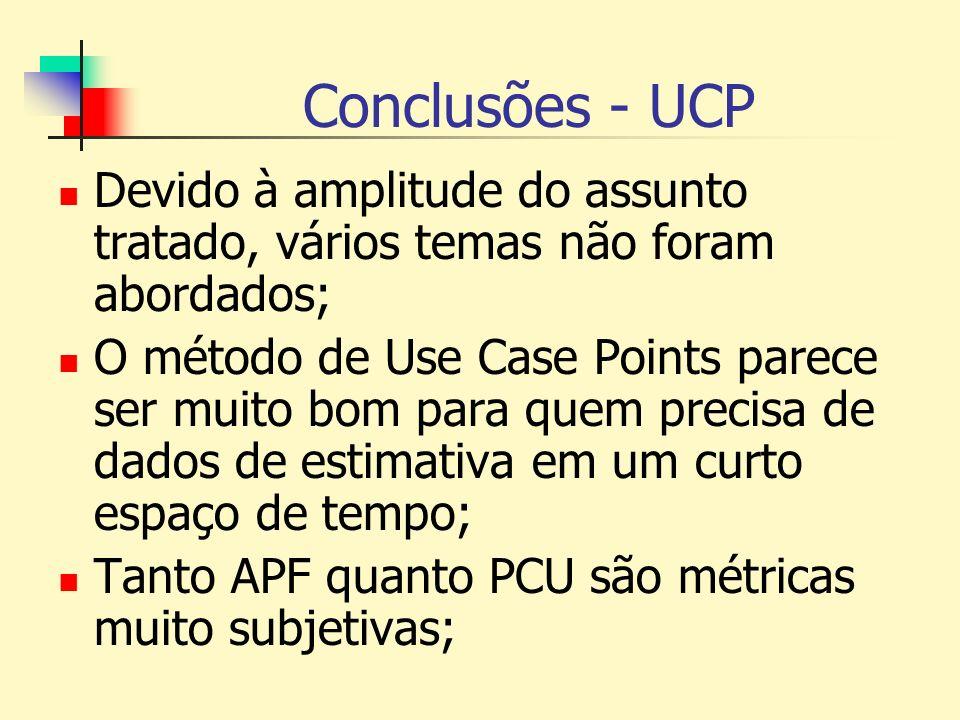 Conclusões - UCP Devido à amplitude do assunto tratado, vários temas não foram abordados;