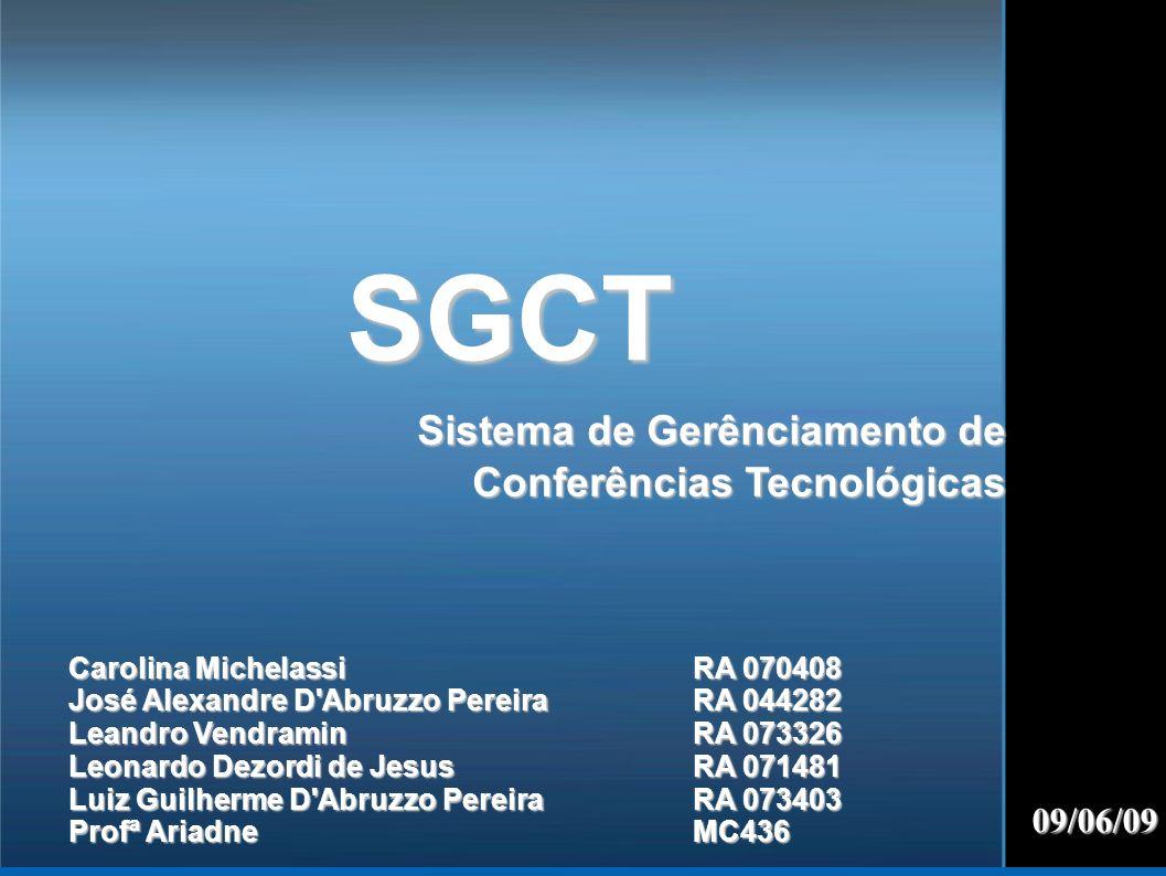SGCT Sistema de Gerênciamento de Conferências Tecnológicas 09/06/09