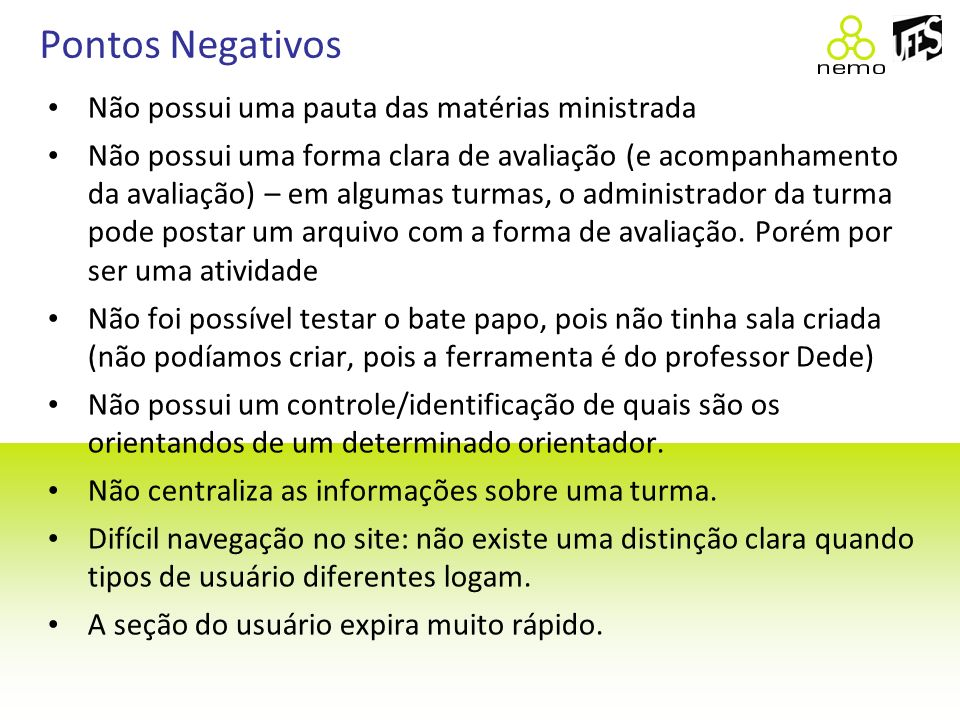 Pontos Negativos Não possui uma pauta das matérias ministrada