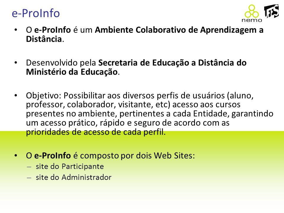 e-ProInfo O e-ProInfo é um Ambiente Colaborativo de Aprendizagem a Distância.