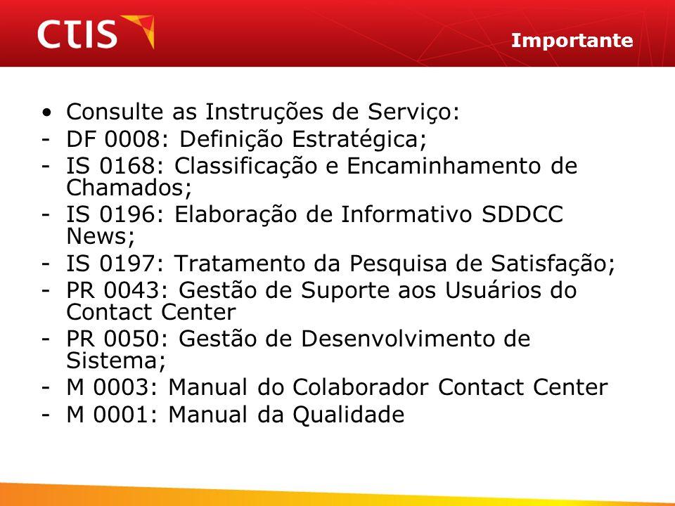 Consulte as Instruções de Serviço: DF 0008: Definição Estratégica;