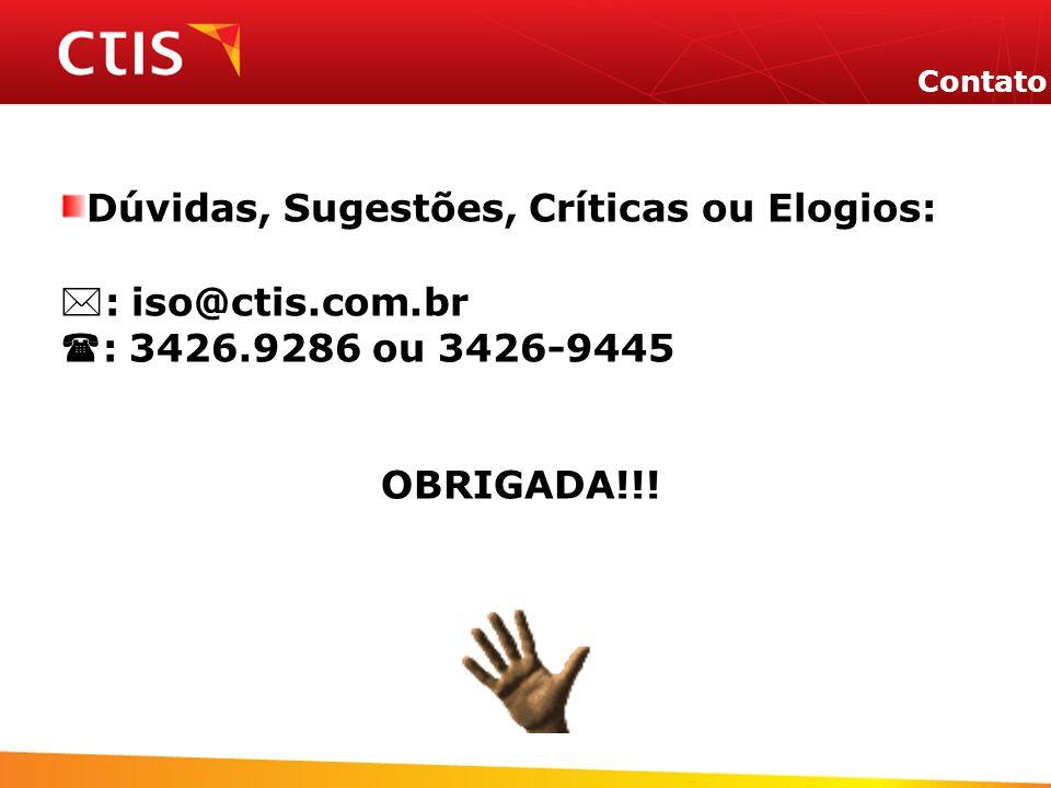 Dúvidas, Sugestões, Críticas ou Elogios: : iso@ctis.com.br