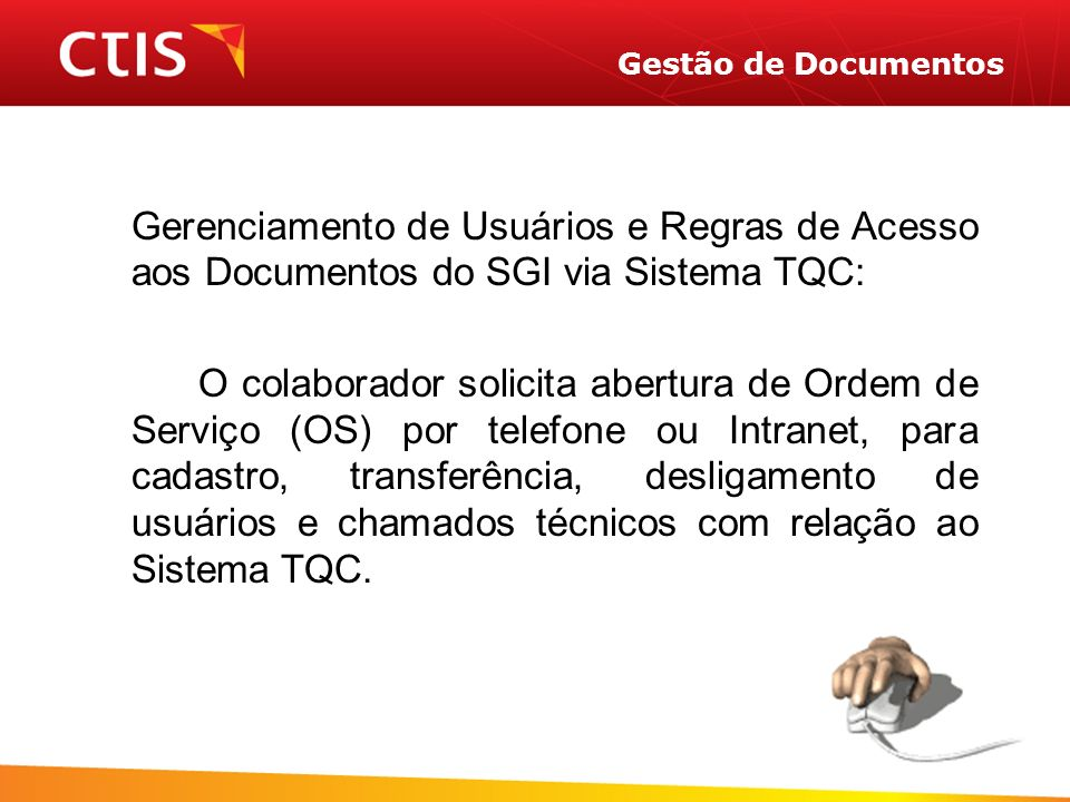 Gestão de Documentos Gerenciamento de Usuários e Regras de Acesso aos Documentos do SGI via Sistema TQC: