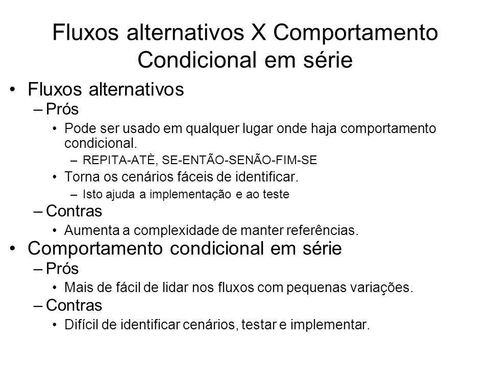 Fluxos alternativos X Comportamento Condicional em série