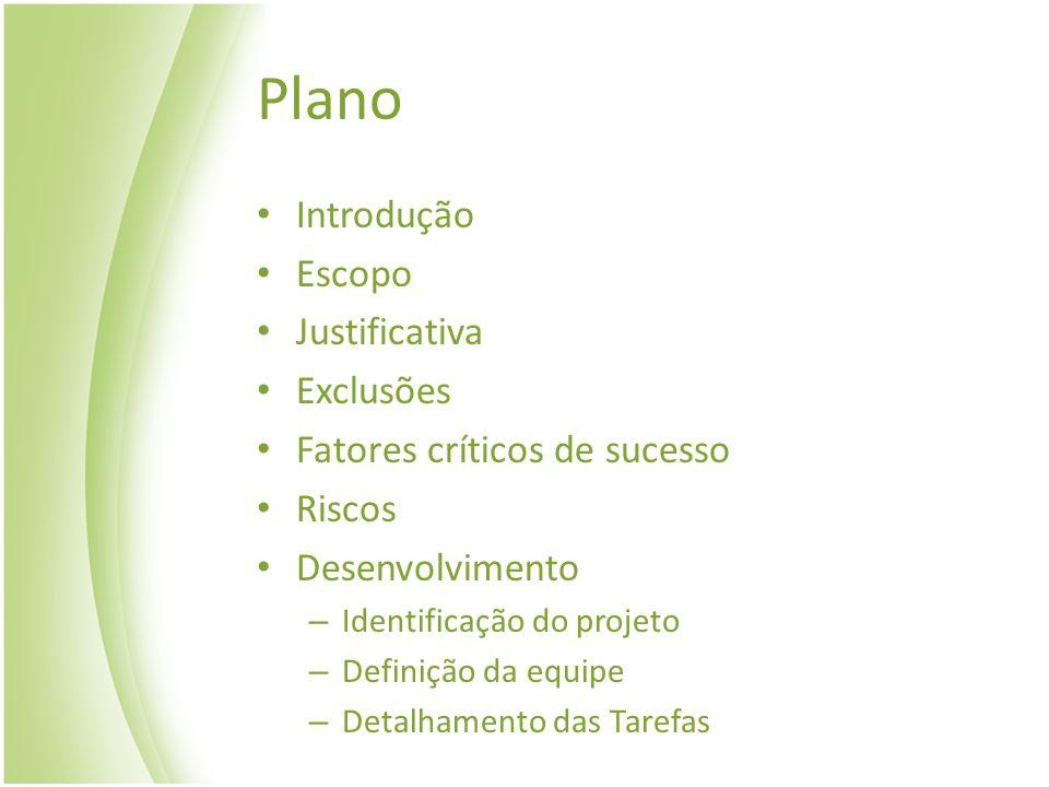 Plano Introdução Escopo Justificativa Exclusões