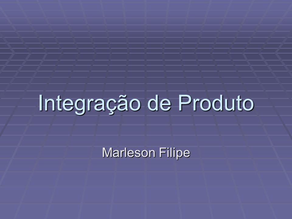 Integração de Produto Marleson Filipe
