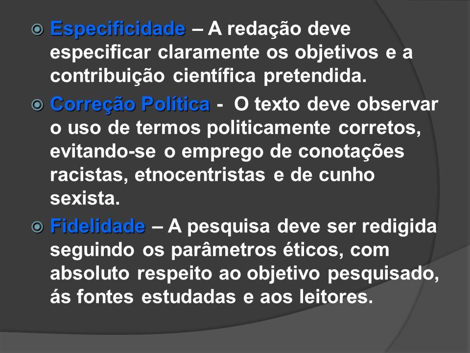 Especificidade – A redação deve especificar claramente os objetivos e a contribuição científica pretendida.