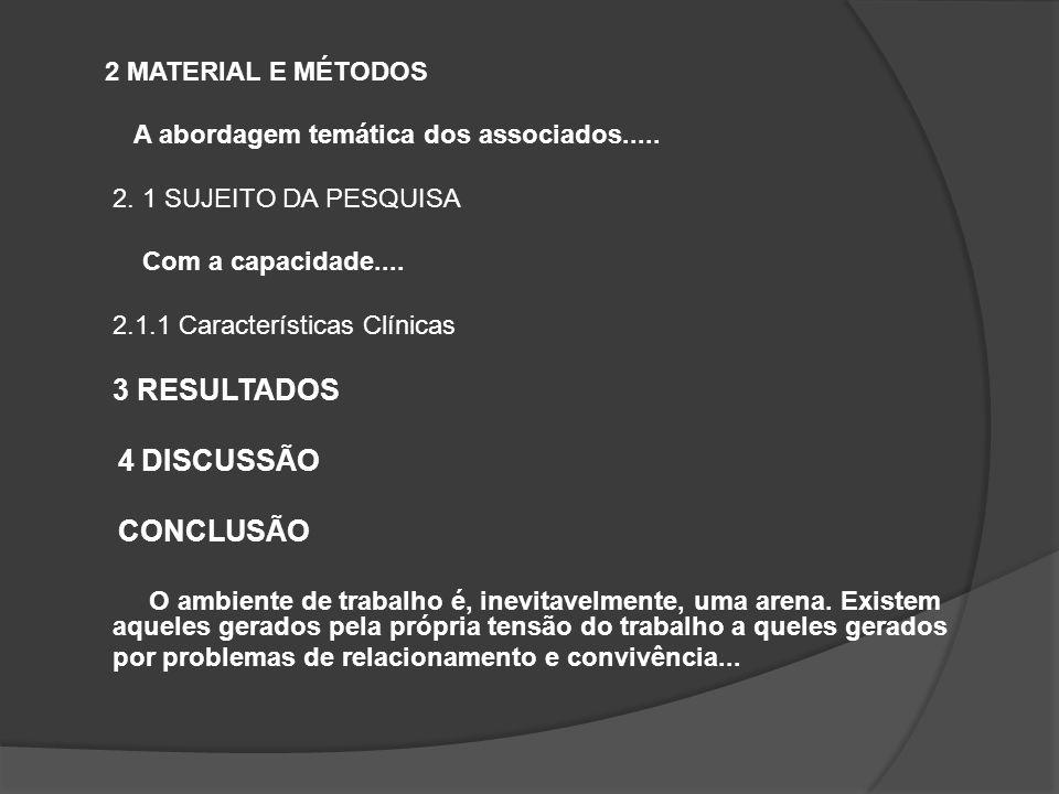 4 DISCUSSÃO CONCLUSÃO 2 MATERIAL E MÉTODOS