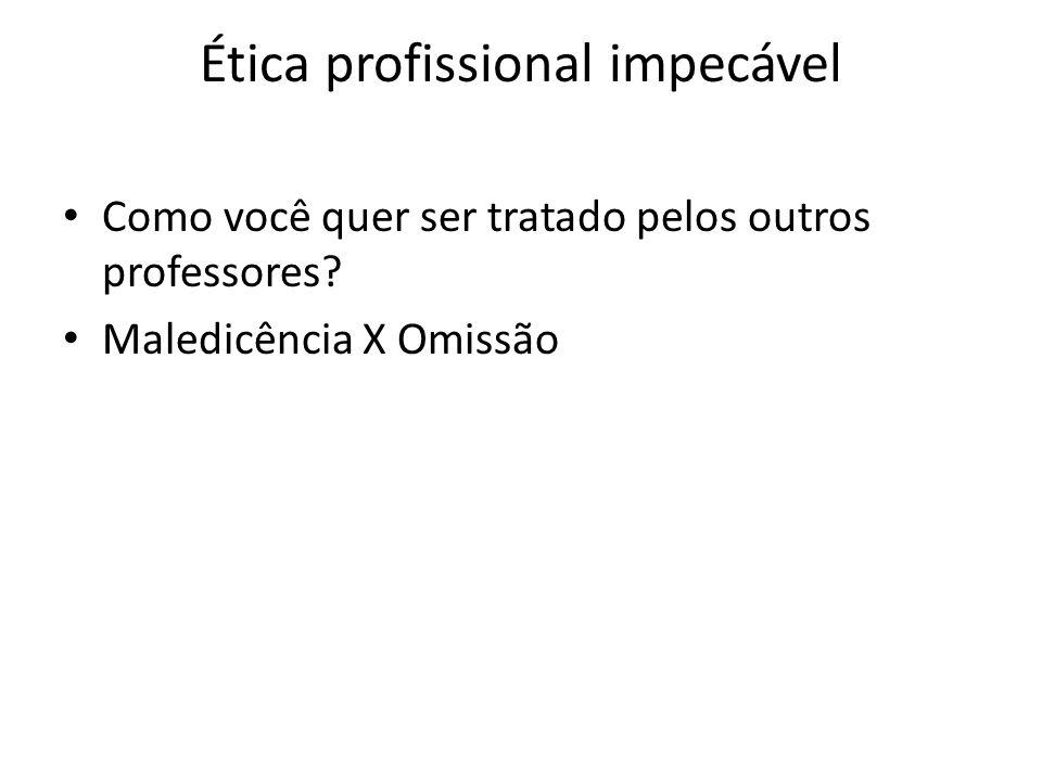 Ética profissional impecável
