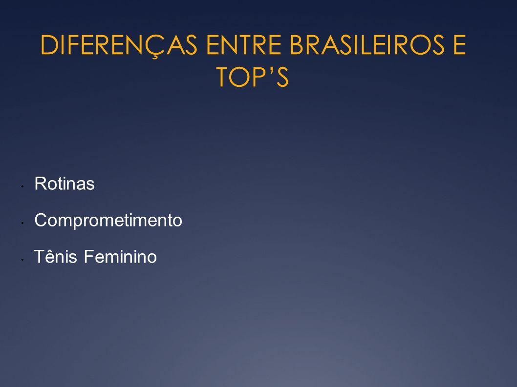 DIFERENÇAS ENTRE BRASILEIROS E TOP'S