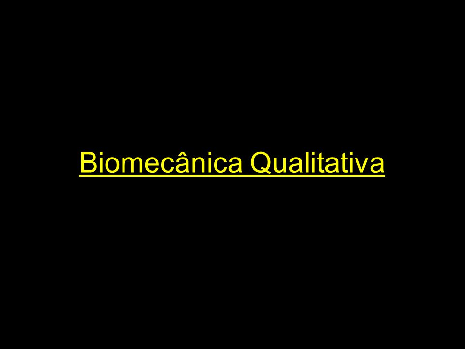 Biomecânica Qualitativa