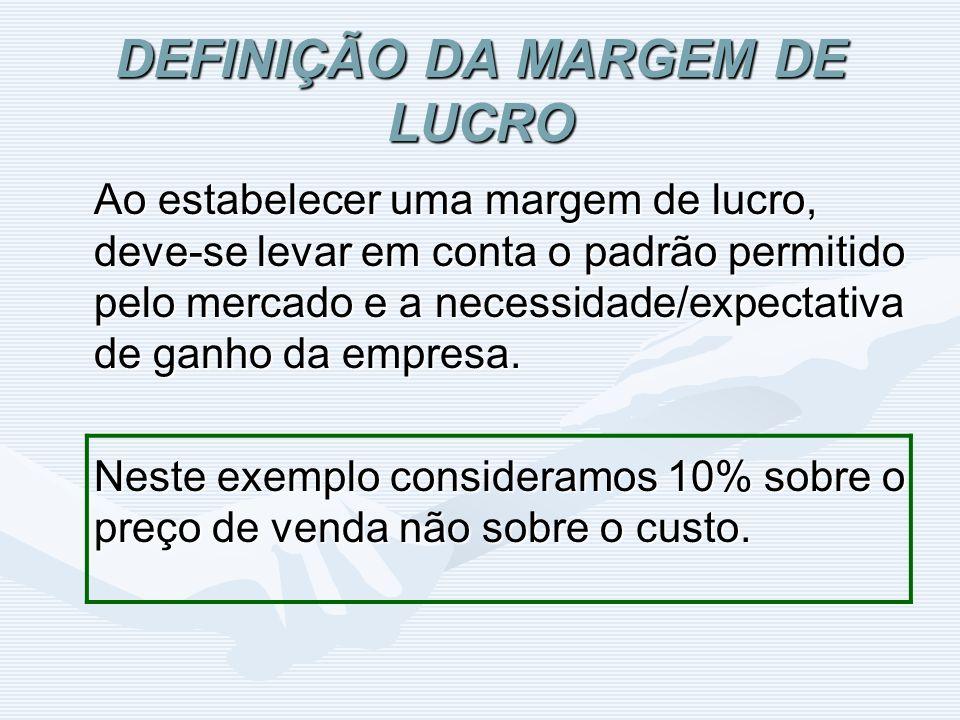 DEFINIÇÃO DA MARGEM DE LUCRO