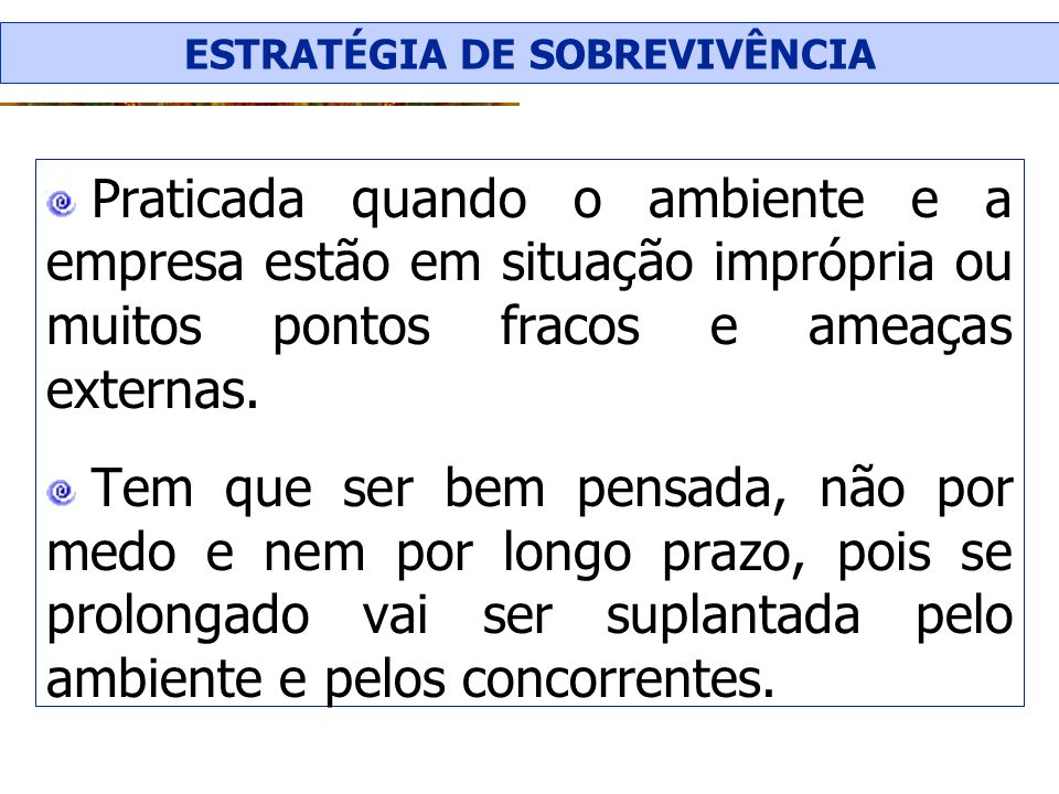 ESTRATÉGIA DE SOBREVIVÊNCIA