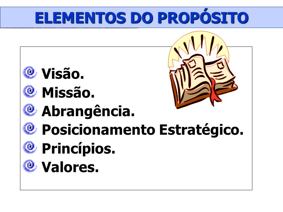 ELEMENTOS DO PROPÓSITO