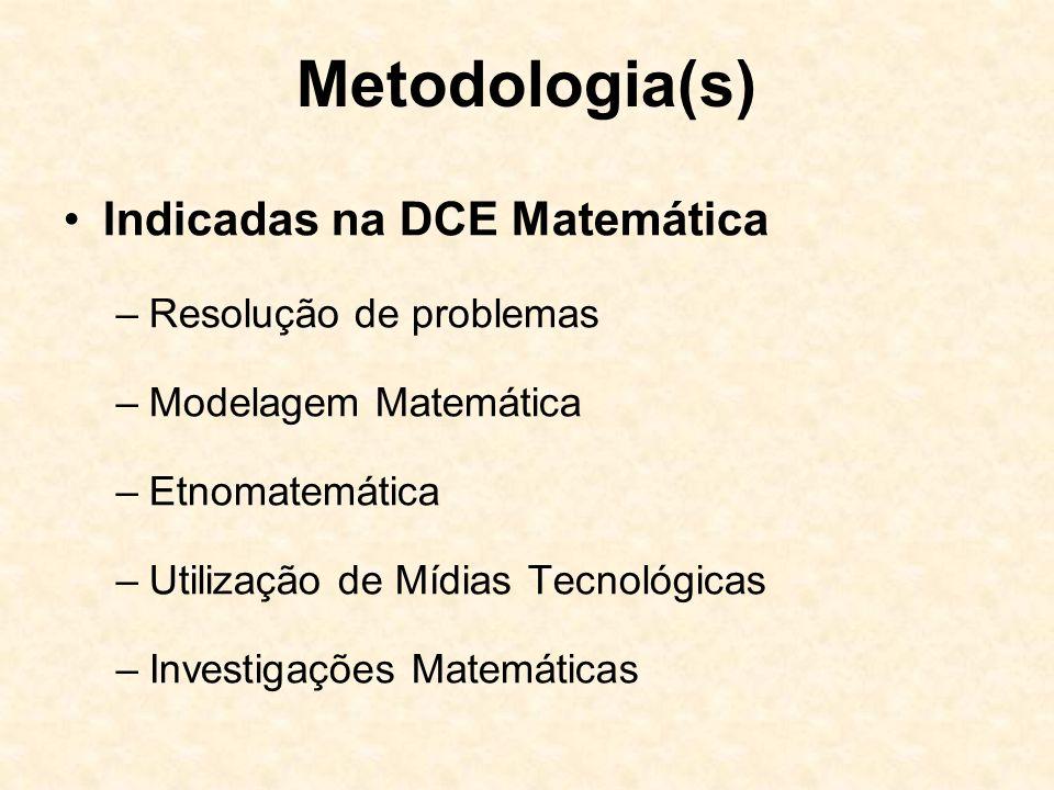 Metodologia(s) Indicadas na DCE Matemática Resolução de problemas