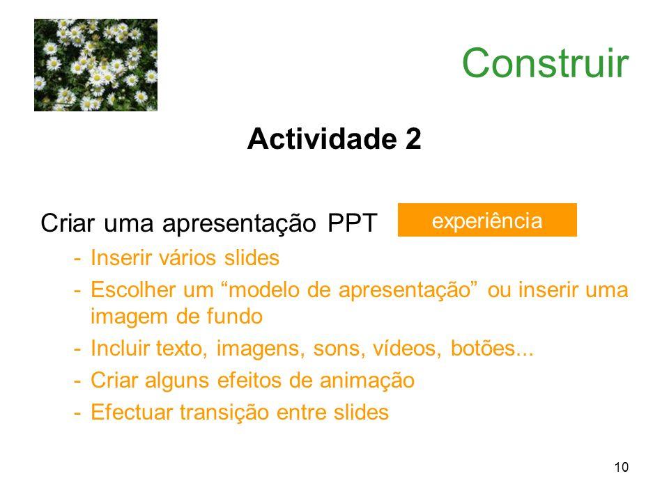 Construir Actividade 2 Criar uma apresentação PPT experiência