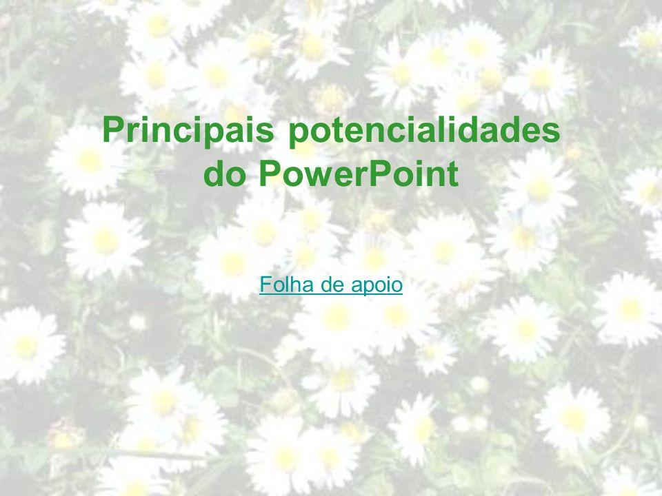 Principais potencialidades do PowerPoint