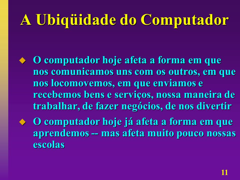 A Ubiqüidade do Computador