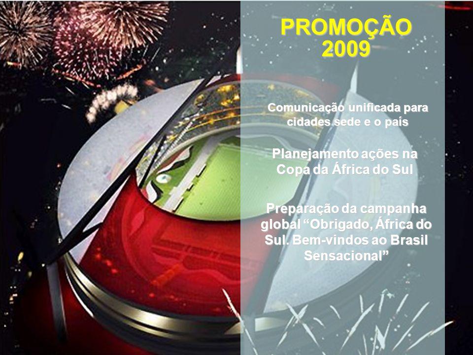 PROMOÇÃO 2009 Planejamento ações na Copa da África do Sul