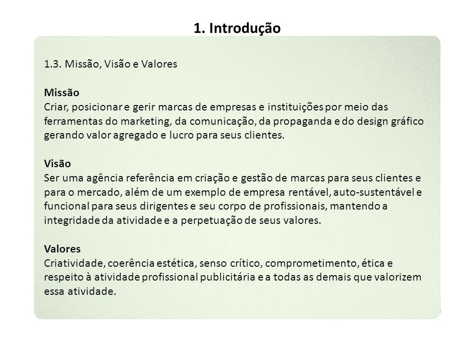 1. Introdução 1.3. Missão, Visão e Valores Missão
