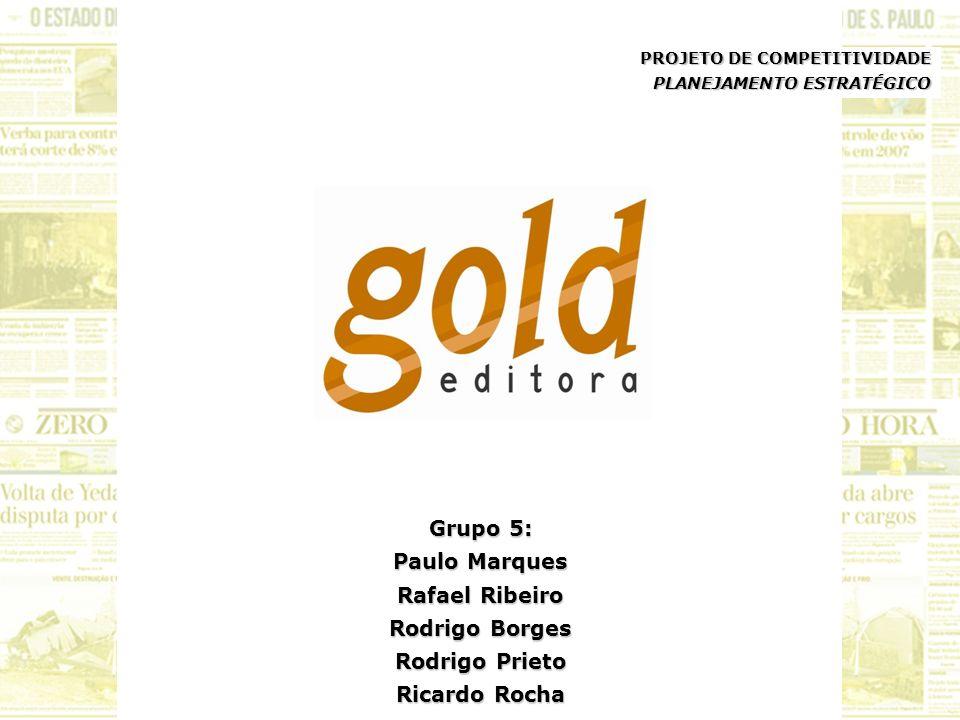 Grupo 5: Paulo Marques Rafael Ribeiro Rodrigo Borges Rodrigo Prieto