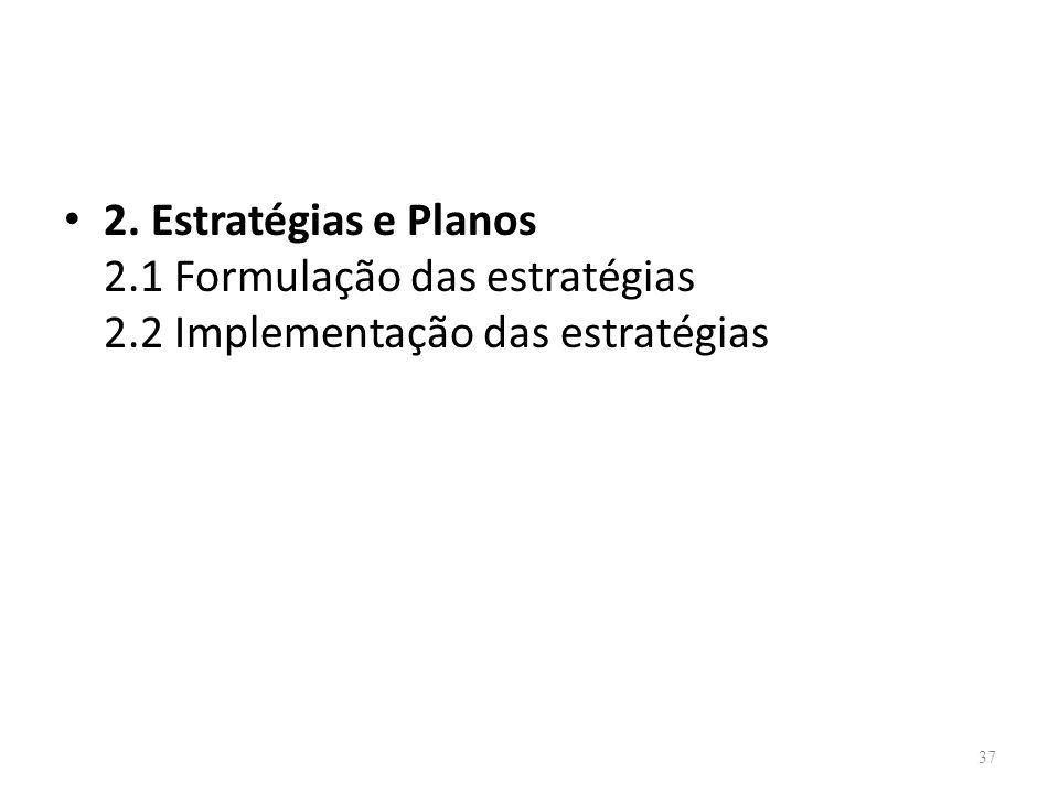 2. Estratégias e Planos 2. 1 Formulação das estratégias 2