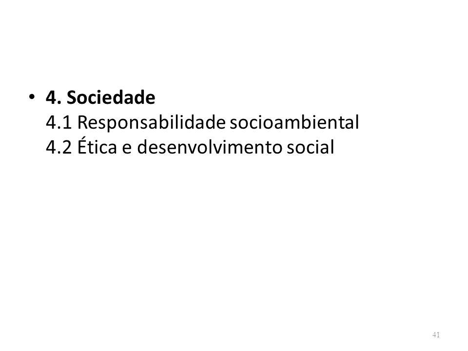 4. Sociedade 4. 1 Responsabilidade socioambiental 4
