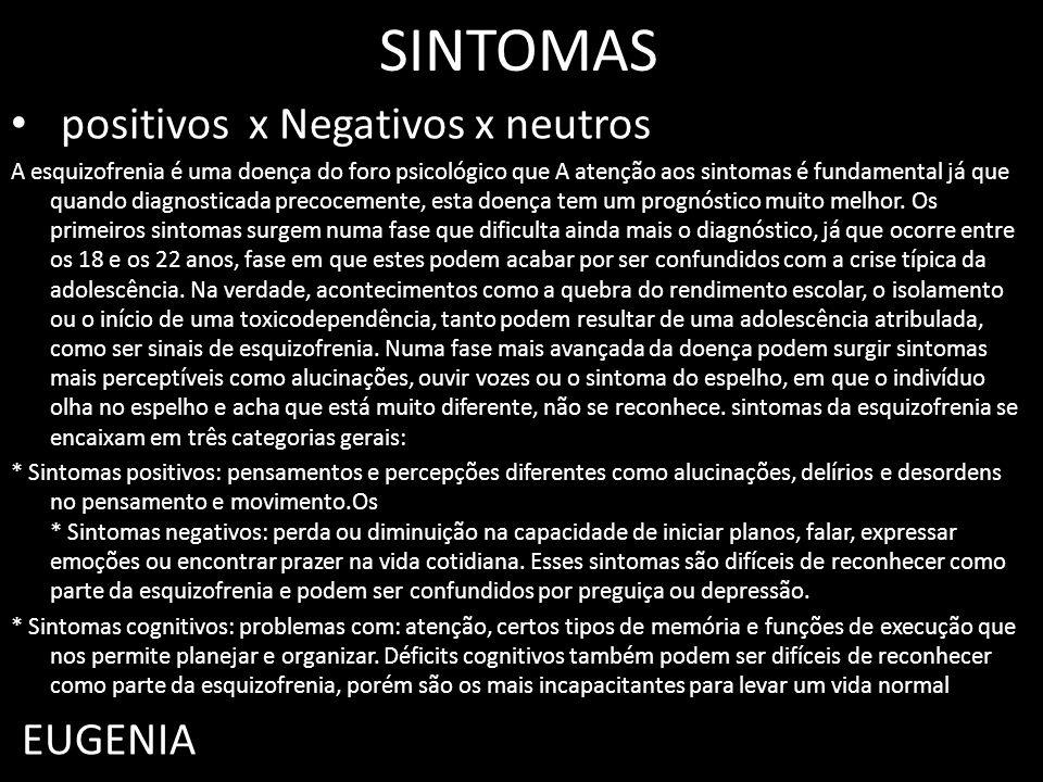 SINTOMAS positivos x Negativos x neutros EUGENIA