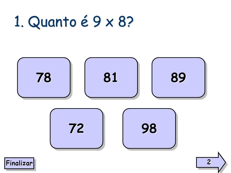 1. Quanto é 9 x 8 78 81 89 72 98 2 Finalizar