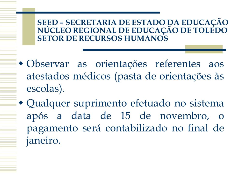 SEED – SECRETARIA DE ESTADO DA EDUCAÇÃO NÚCLEO REGIONAL DE EDUCAÇÃO DE TOLEDO SETOR DE RECURSOS HUMANOS