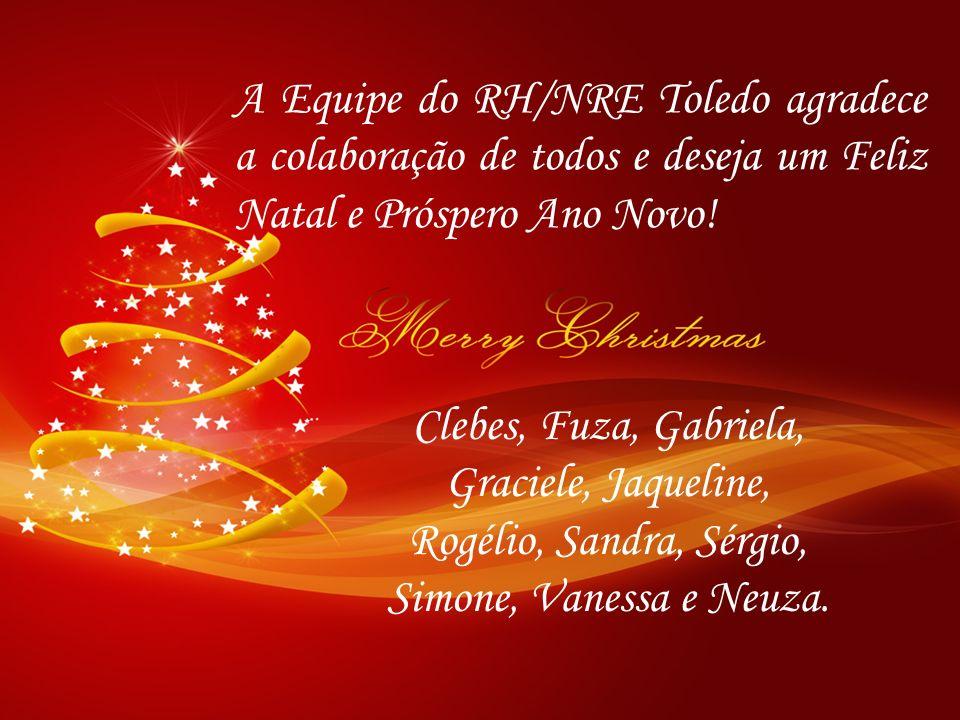 A Equipe do RH/NRE Toledo agradece a colaboração de todos e deseja um Feliz Natal e Próspero Ano Novo!