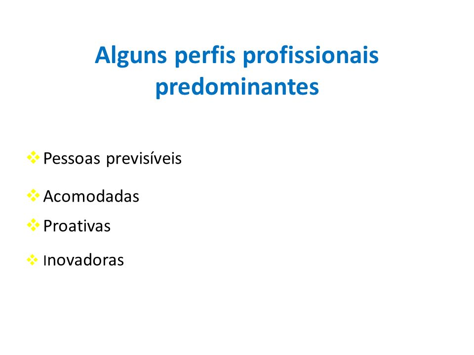 Alguns perfis profissionais predominantes