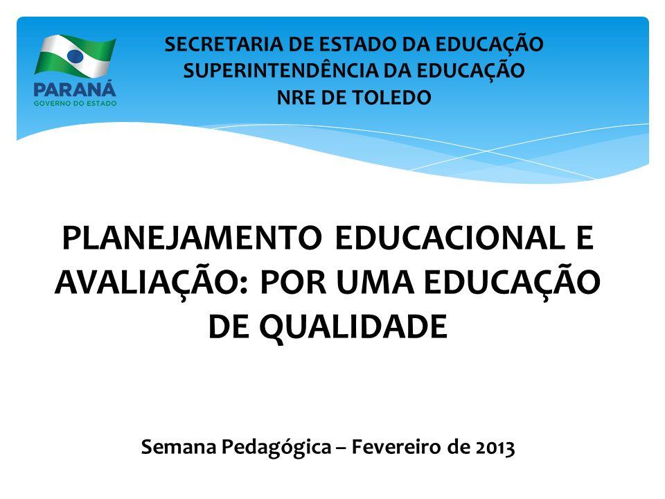 PLANEJAMENTO EDUCACIONAL E AVALIAÇÃO: POR UMA EDUCAÇÃO DE QUALIDADE