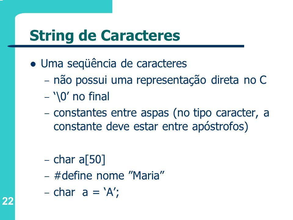 String de Caracteres Uma seqüência de caracteres